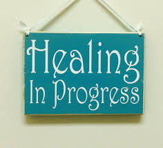 healing in progress sign